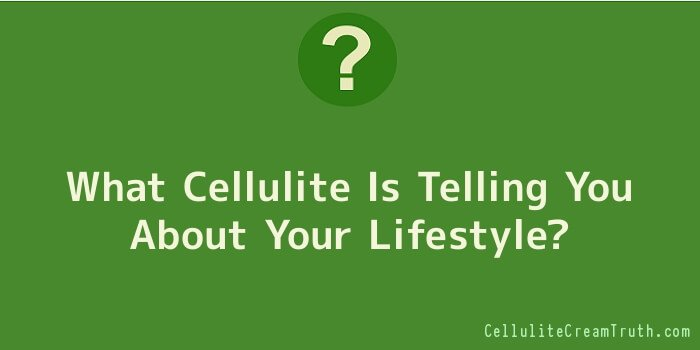 What Cellulite Is Telling You About Your Lifestyle